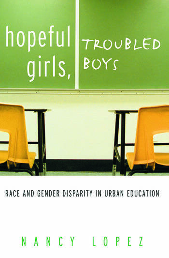 Hopeful Girls, Troubled Boys Race and Gender Disparity in Urban Education book cover