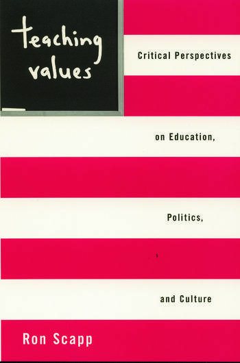 Teaching Values Critical Perspectives on Education, Politics, and Culture book cover