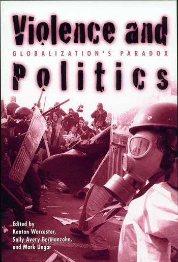 Violence and Politics Globalization's Paradox book cover