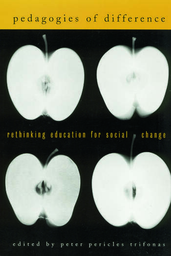 Pedagogies of Difference Rethinking Education for Social Justice book cover
