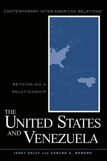 United States and Venezuela Rethinking a Relationship book cover