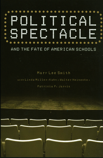 Political Spectacle and the Fate of American Schools book cover