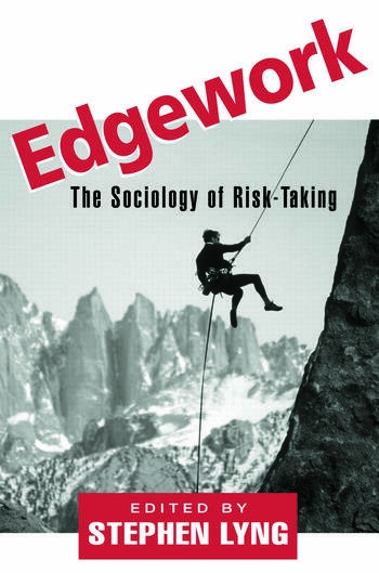 Edgework The Sociology of Risk-Taking book cover