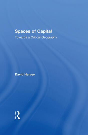 Spaces of Capital Towards a Critical Geography book cover