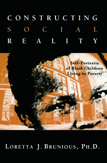 Constructing Social Reality Self Portraits of Poor Black Adolescents book cover