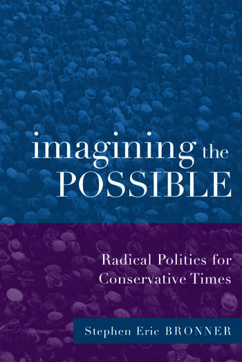 Imagining the Possible Radical Politics for Conservative Times book cover