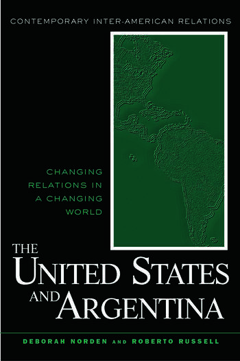The United States and Argentina Changing Relations in a Changing World book cover