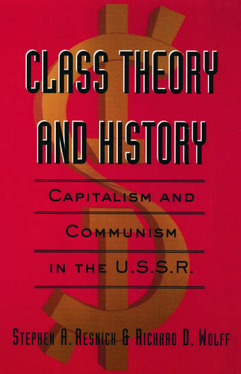 Class Theory and History Capitalism and Communism in the USSR book cover