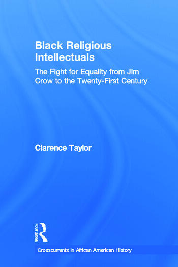 Black Religious Intellectuals The Fight for Equality from Jim Crow to the 21st Century book cover