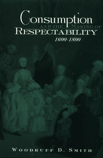 Consumption and the Making of Respectability, 1600-1800 book cover