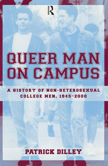 Queer Man on Campus A History of Non-Heterosexual College Men, 1945-2000 book cover