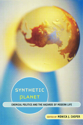 Synthetic Planet Chemical Politics and the Hazards of Modern Life book cover