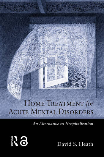 Home Treatment for Acute Mental Disorders An Alternative to Hospitalization book cover