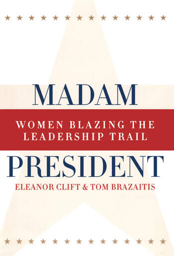 Madam President, Revised Edition Women Blazing the Leadership Trail book cover