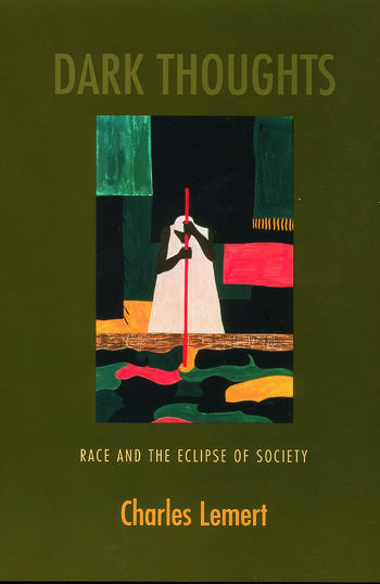 Dark Thoughts Race and the Eclipse of Society book cover