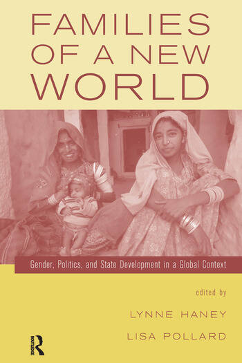Families of a New World Gender, Politics, and State Development in a Global Context book cover