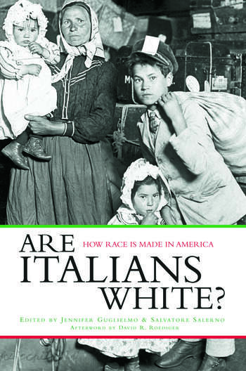 Are Italians White? How Race is Made in America book cover