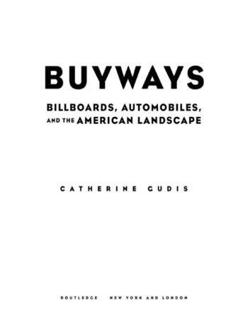 Buyways Billboards, Automobiles, and the American Landscape book cover