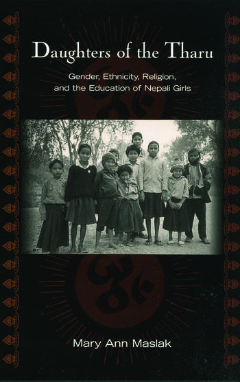 Daughters of the Tharu Gender, Ethnicity, Religion, and the Education of Nepali Girls book cover