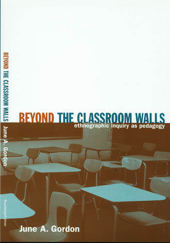 Beyond the Classroom Walls Ethnographic Inquiry as Pedagogy book cover