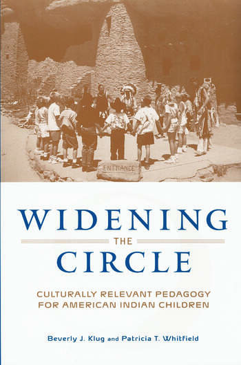 Widening the Circle Culturally Relevant Pedagogy for American Indian Children book cover