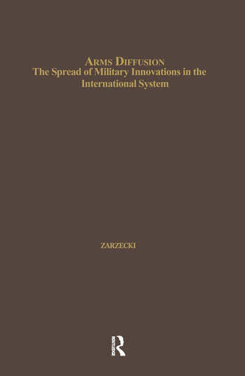 Arms Diffusion The Spread of Military Innovations in the International System book cover