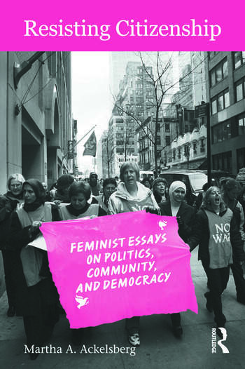 Resisting Citizenship Feminist Essays on Politics, Community, and Democracy book cover