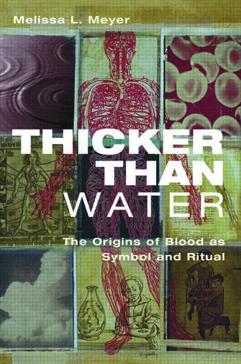 Thicker Than Water The Origins of Blood as Symbol and Ritual book cover