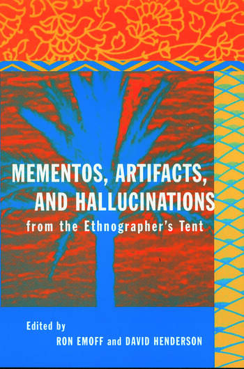 Mementos, Artifacts and Hallucinations from the Ethnographer's Tent book cover