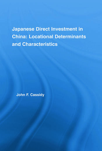 Japanese Direct Investment in China Locational Determinants and Characteristics book cover