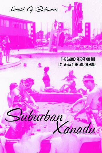 Suburban Xanadu The Casino Resort on the Las Vegas Strip and Beyond book cover