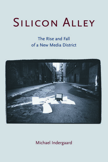 Silicon Alley The Rise and Fall of a New Media District book cover