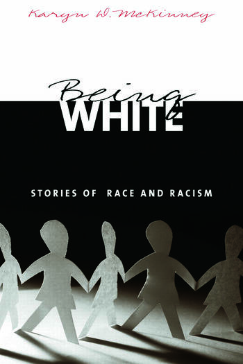 Being White Stories of Race and Racism book cover