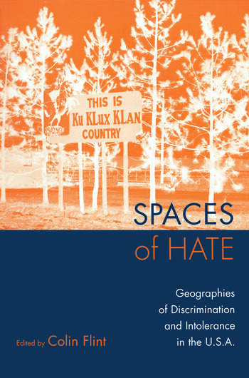 Spaces of Hate Geographies of Discrimination and Intolerance in the U.S.A. book cover