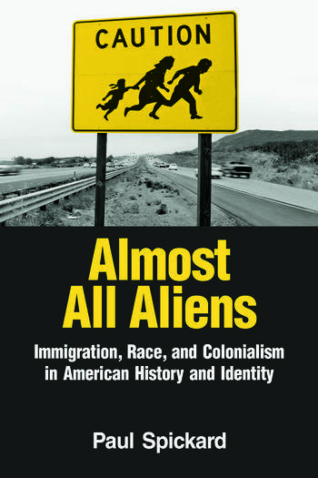 Almost All Aliens Immigration, Race, and Colonialism in American History and Identity book cover