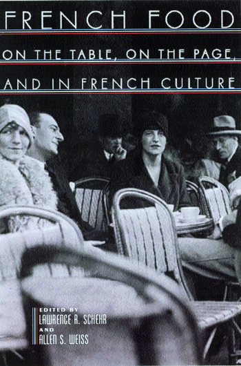 French Food On the Table, On the Page, and in French Culture book cover