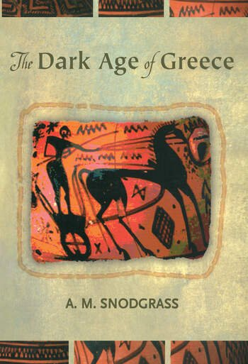 The Dark Age of Greece An Archeological Survey of the Eleventh to the Eighth Centuries B.C. book cover