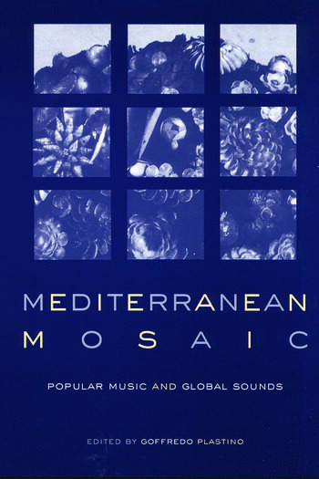 Mediterranean Mosaic Popular Music and Global Sounds book cover
