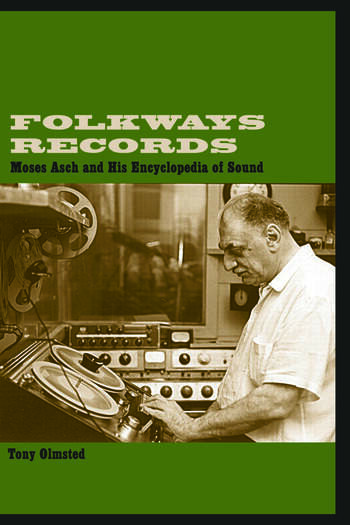 Folkways Records Moses Asch and His Encyclopedia of Sound book cover