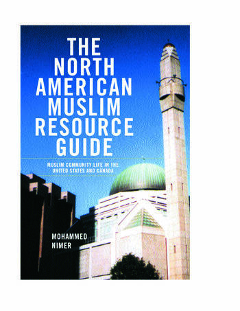 The North American Muslim Resource Guide Muslim Community Life in the United States and Canada book cover