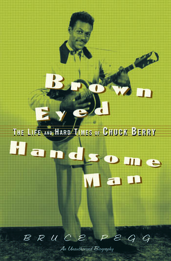 Brown Eyed Handsome Man The Life and Hard Times of Chuck Berry book cover