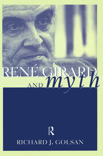 Rene Girard and Myth An Introduction book cover