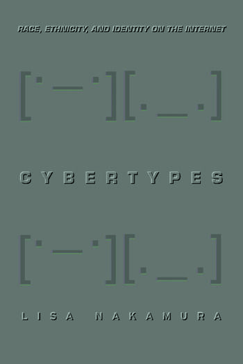 Cybertypes Race, Ethnicity, and Identity on the Internet book cover