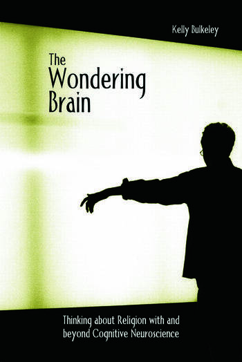 The Wondering Brain Thinking about Religion With and Beyond Cognitive Neuroscience book cover