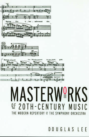 Masterworks of 20th-Century Music The Modern Repertory of the Symphony Orchestra book cover
