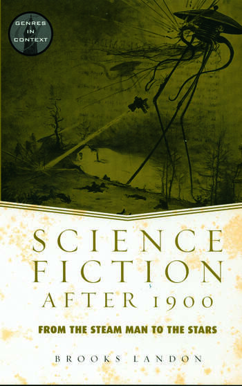 Science Fiction After 1900 From the Steam Man to the Stars book cover