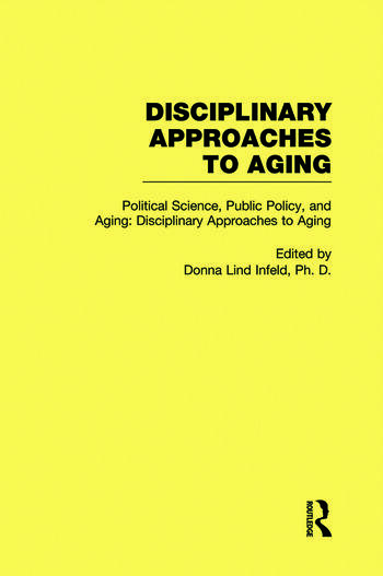 Political Science, Public Policy, and Aging Disciplinary Approaches to Aging book cover