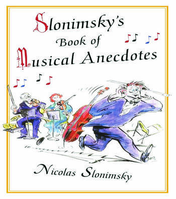Slonimsky's Book of Musical Anecdotes book cover