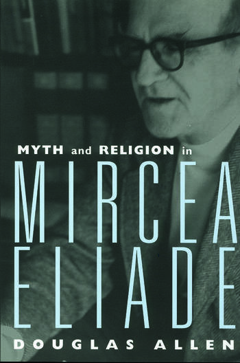 Myth and Religion in Mircea Eliade book cover