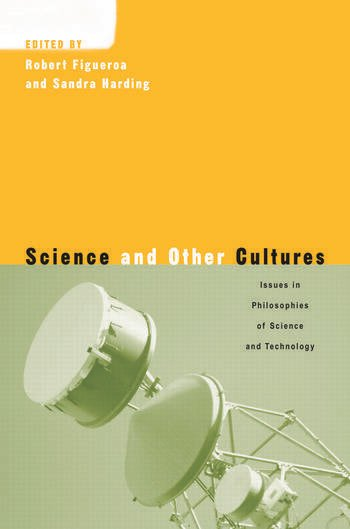 Science and Other Cultures Issues in Philosophies of Science and Technology book cover